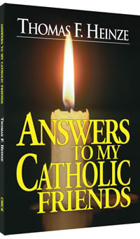 Answers To My Catholic Friends